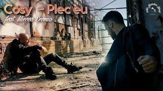 COSY feat. Mircea Eremia - Plec eu Videoclip Oficial