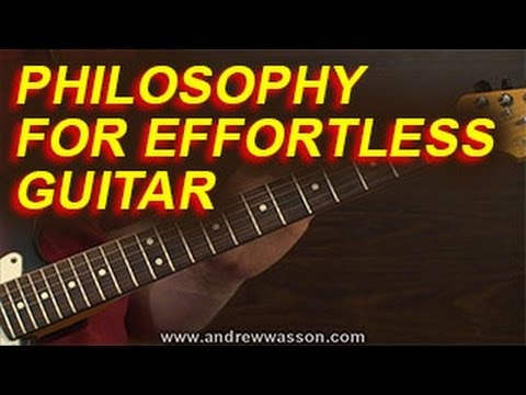 A Philosophy for Effortless Guitar