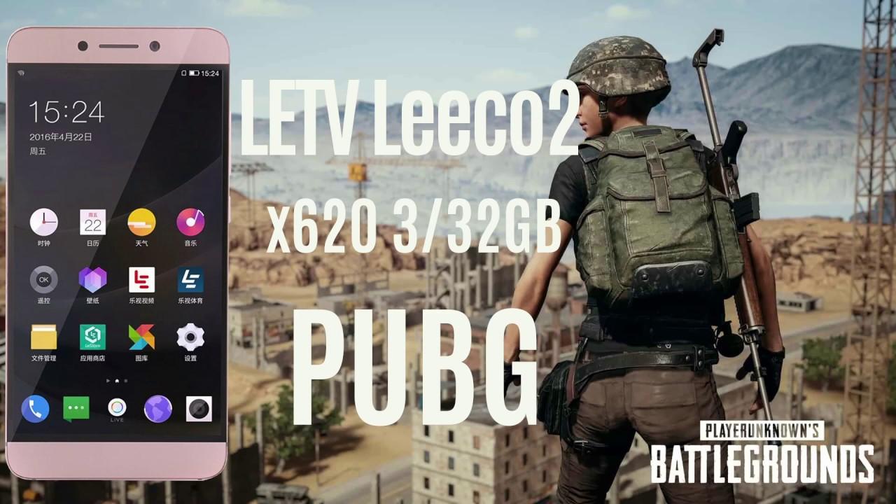 PUBG on LETV Leeco 2 x620 3/32 ★ Helio X20 PUBG ★ Mali-T880 MP4 PUBG