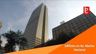 Edificios en Avenida Marina Nacional   www.edemx.com