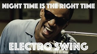 [Electro Swing Remix] Night Time Is the Right Time by Ray Charles