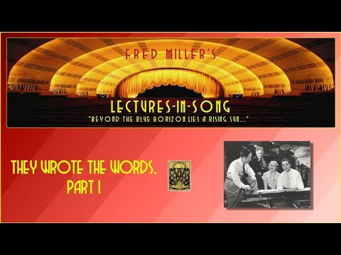 Fred Miller's Lectures-In-Song - They Wrote The Words, Part I