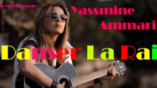 Yassmine Ammari - Danser Le Rai 2015