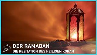 Der Ramadan - Die Rezitation des Heiligen Koran | Stimme des Kalifen