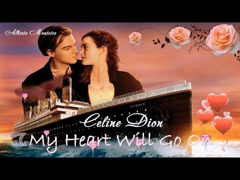 💕 My Heart Will Go On 💕 Celine Dion 💕Te Espero 💕 (Titanic Theme Song)