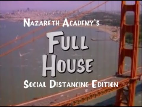 Nazareth Academy's Full House: Social Distancing Edition