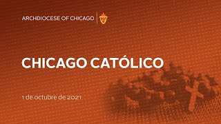 Chicago Catolico Radio 10/01/2021 (Spanish)