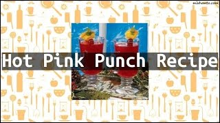 Recipe Hot Pink Punch Recipe