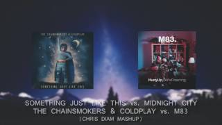 Something Just Like This vs. Midnight City - The Chainsmokers & Coldplay vs. M83 (Chris Diam Mashup)
