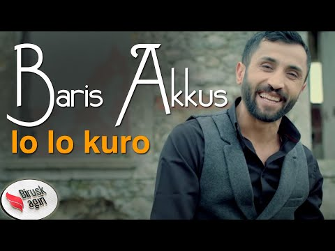 Barış Akkuş - Lo Lo Kuro 2019 [Official Music Video]