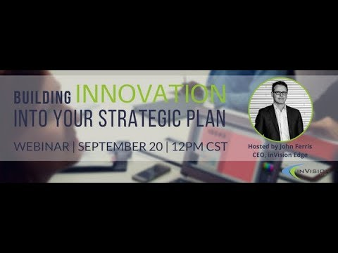 Building Innovation into Your Strategic Plan - inVision Edge