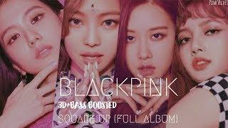 3D BASS BOOSTED BLACKPINK 블랙핑크 Square Up full album PinkVelvet