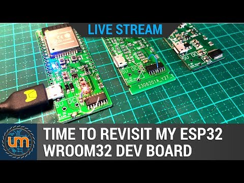 LIVE: Time to revisit my ESP32 WROOM32 Dev Board