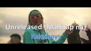 Kakaiboys - Unreleased ( Mahirap na ) ( Karaoke )