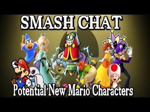 Smash Chat: Potential New Mario Characters