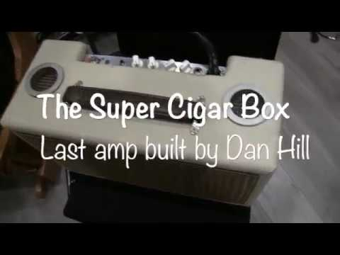The last amp built by Dan Hill