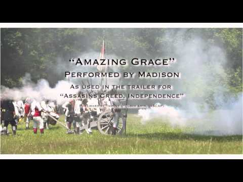 Assassin's Creed Independance Trailer Song, Amazing Grace Unedited, performed by Madison