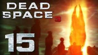 Dead Space 3 | Part 15 | THE TRUTH