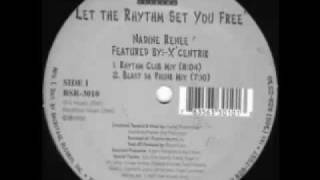 Nadine Renee Ft. X Centric (R.I.P)- Let The Rhythm Set You Free (Blast Da Phunk Mix)