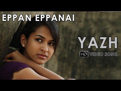Yazh Movie  - Eppan Eppanai Song