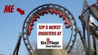 Top 5 Worst DISASTERS at Six Flags Great America
