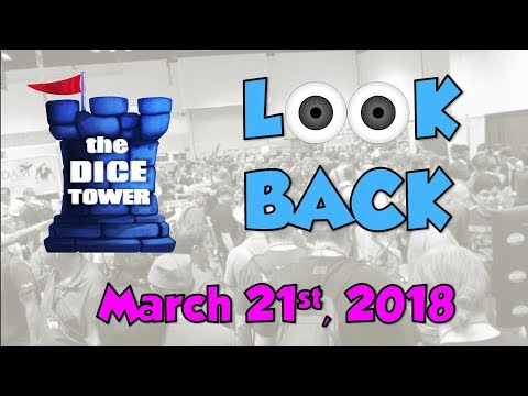Dice Tower Reviews: Look Back - March 21, 2018