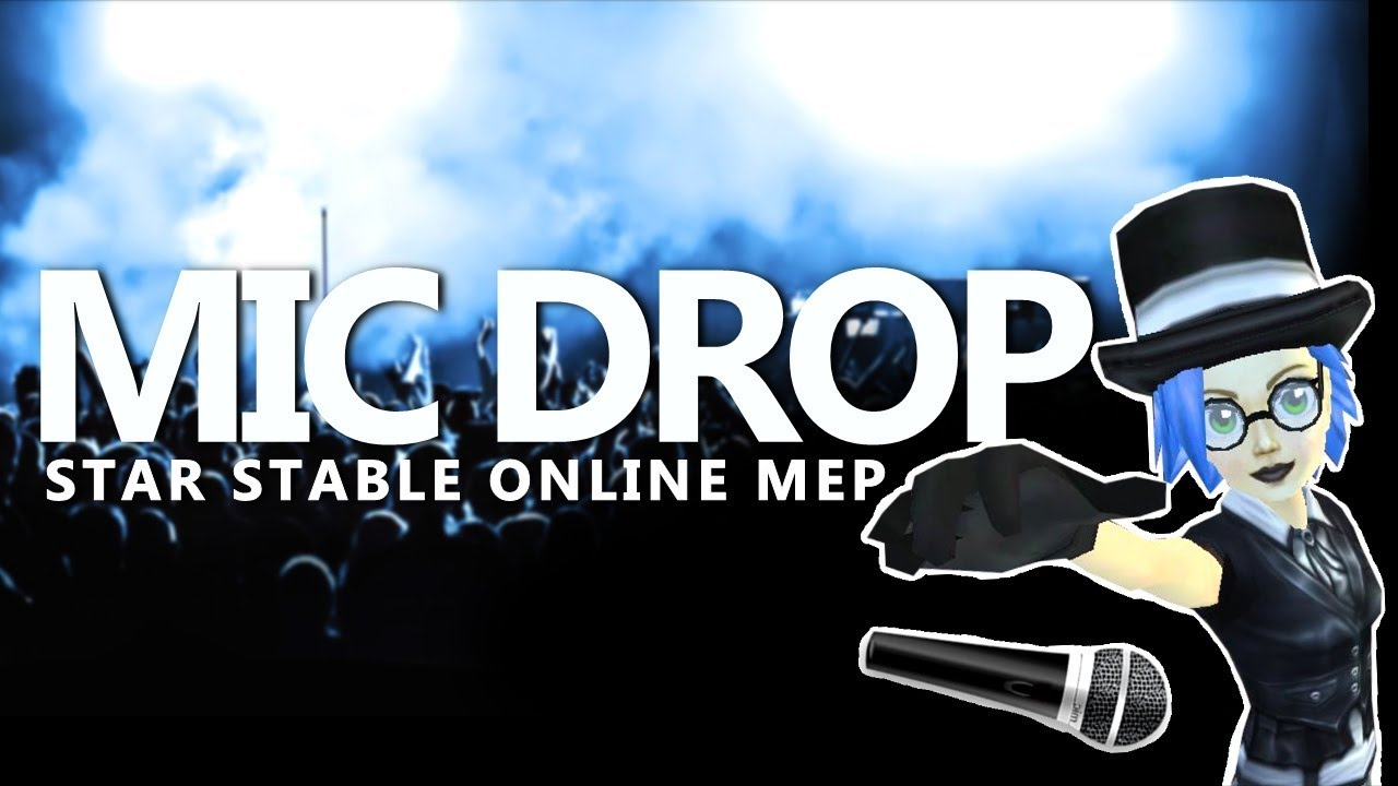 Star Stable - MIC Drop MEP [18/18 DONE] DEADLINE 31.12! - Where's the ARMY at?