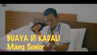 Gambar cover BUAYA DI KADALI - Mang Senior