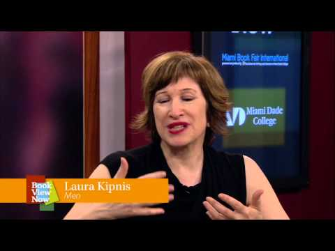 Laura Kipnis on Men: Notes From an Ongoing Investigation  at Miami Book Fair