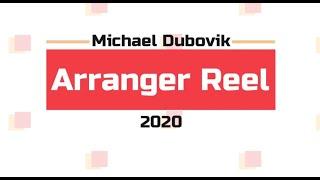 Michael Dubovik ARRANGER REEL 2020