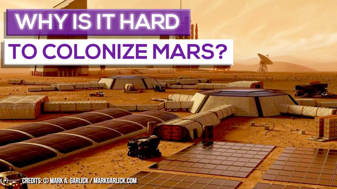 Why Is It Hard To Colonize Mars?