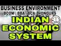 Indian Economic System(Part-1)||Business Environment||BCOM/BBA/BCA/HONOURS||Anurag Conceptuals