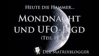 Mondbeobachtung und UFO-Jagd in der Nacht (Teil 1)
