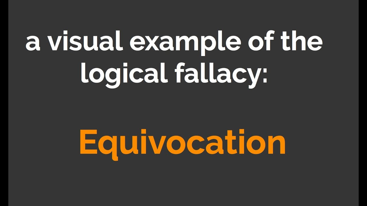 Equivocation Example; A Visual Example Of The Logical Fallacy: Equivocation