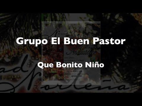 Grupo El Buen Pastor - Que Bonito Niño