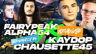 SHOWMATCH #4 : KAYDOP - CHAUSETTE45 VS FAIRYPEAK - ALPHA54