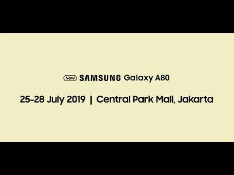 samsung-indonesia:-galaxy-a80---special-promo-at-central-park-25-28-july-2019