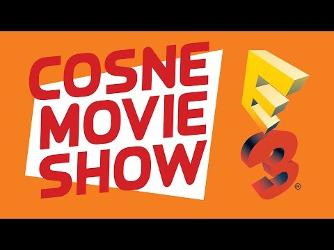 Cosne Movie Show #1: E3 2017