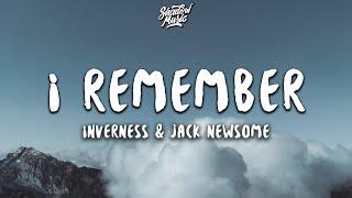inverness & Jack Newsome - I Remember (Lyrics)