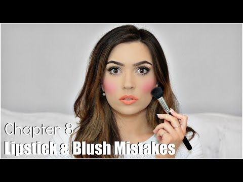 Lipstick & Blush Mistakes | Chapter 8