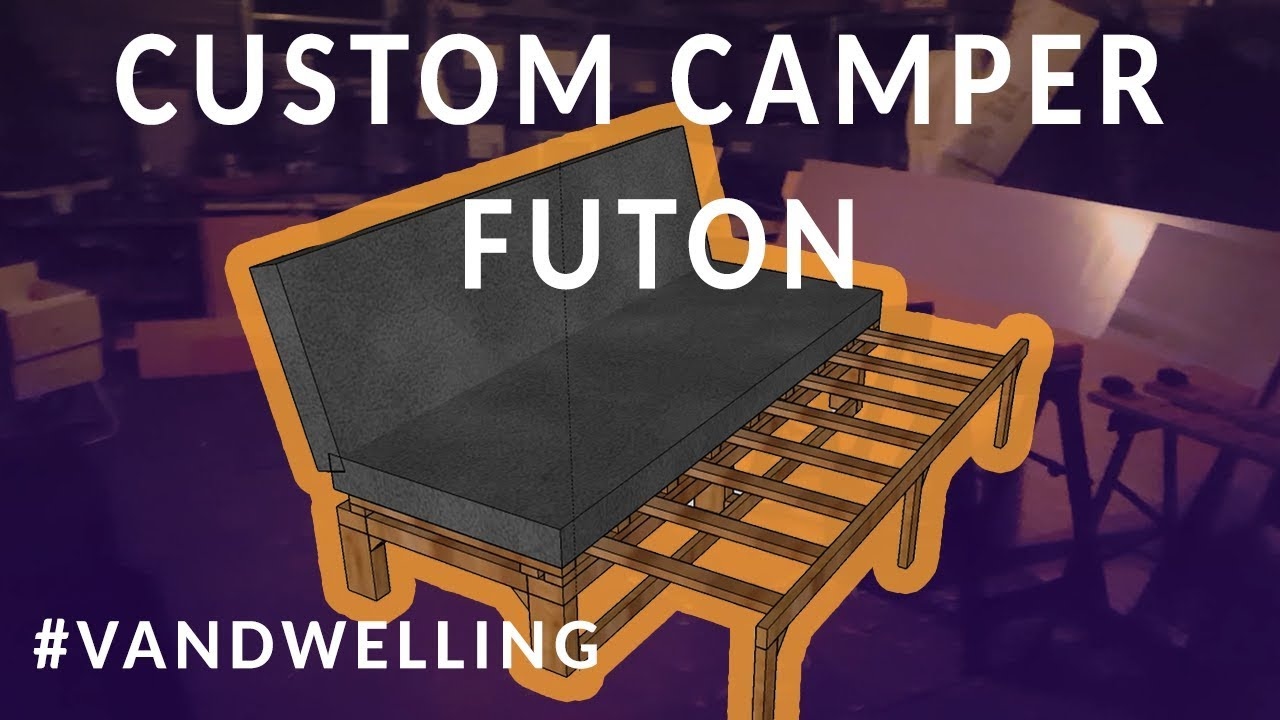 Custom Campervan Futon Link To Plans Inside Youtube
