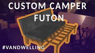 Custom Campervan Futon [LINK TO PLANS INSIDE]