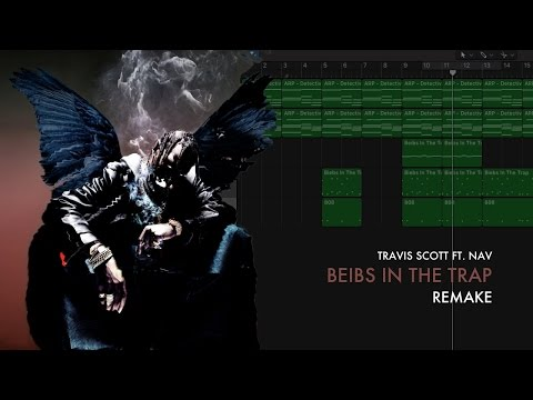 Making A Beat: Travis Scott - Beibs In The Trap Ft. NAV (Remake)