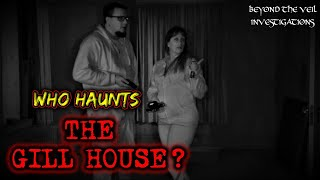 Who Haunts THE GILL HOUSE??? Incredible Spirit Box Voices, EVPs and Light Anomalies in Haunted Room