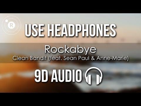 clean-bandit-ft.-sean-paul-anne-marie---rockabye-(9d-audio)