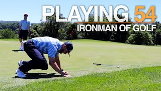 IRONMAN OF GOLF - 54 HOLES IN ONE DAY!