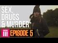 Rock Bottom Inside Britain s Legal Red Light District Sex, Drugs Murder Episode 5