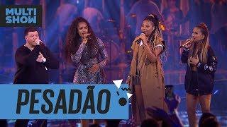 Baixar Pesadão | Iza + Ferrugem + Ludmilla + Claudia Leitte | Música Boa Ao Vivo | Música Multishow