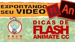 Flash e Animate CC - Dicas:  Como Exportar seu vídeo