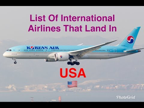 List Of International Airlines That Land In USA 🇺🇸 (Apr, 2018)